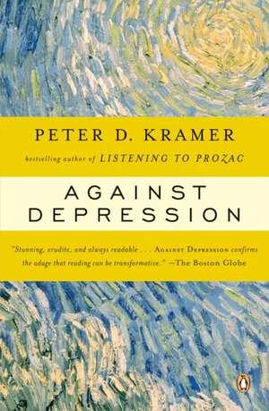 Against Depression de Peter D Kramer