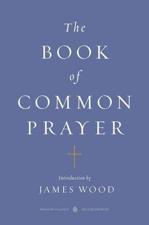 The Book of Common Prayer (Penguin Classics Deluxe Edition)