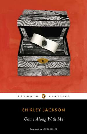 Come Along with Me:  Classic Short Stories and an Unfinished Novel de Shirley Jackson