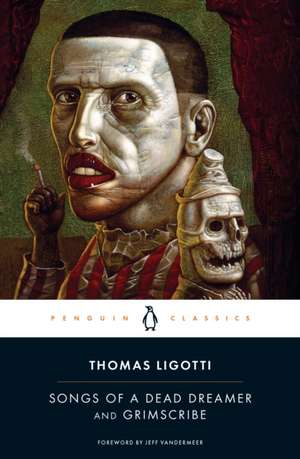 Songs of a Dead Dreamer and Grimscribe de Thomas Ligotti