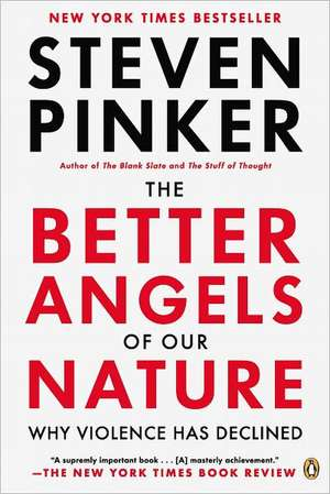 The Better Angels of Our Nature: The Decline of Violence in History and Its Causes de Steven Pinker
