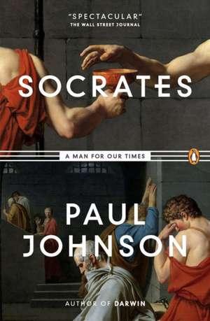 Socrates: A Man for Our Times de Paul Johnson
