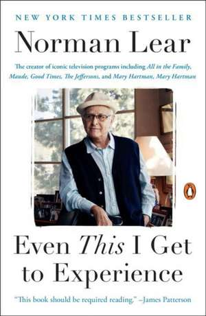 Even This I Get To Experience de Norman Lear
