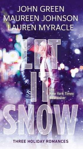 Let It Snow:  Three Holiday Romances de John Green