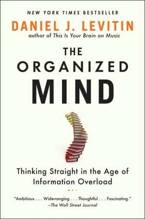 The Organized Mind de Daniel J. Levitin