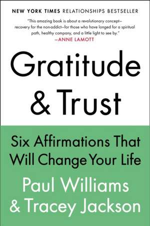 Gratitude and Trust:  Six Affirmations That Will Change Your Life de Paul Williams