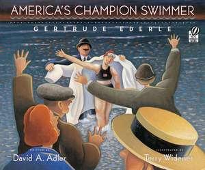 America's Champion Swimmer: Gertrude Ederle de David A. Adler