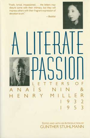 A Literate Passion: Letters of Anaïs Nin & Henry Miller, 1932-1953 de Anaïs Nin