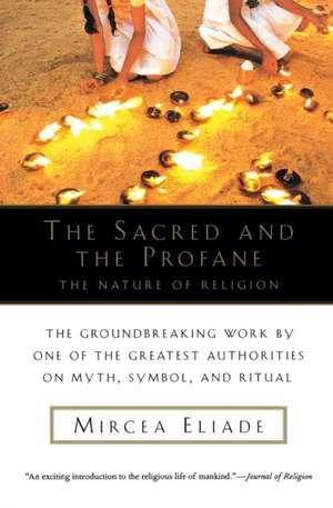 The Sacred and the Profane: The Nature of Religion de Mircea Eliade