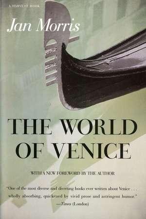 The World of Venice: Revised Edition de Jan Morris
