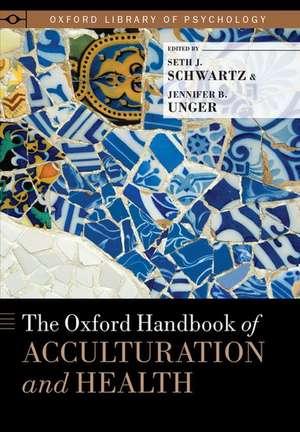 The Oxford Handbook of Acculturation and Health de Seth J. Schwartz