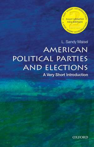 American Political Parties and Elections: A Very Short Introduction de L. Sandy Maisel