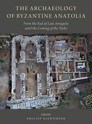 The Archaeology of Byzantine Anatolia