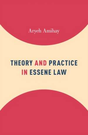 Theory and Practice in Essene Law