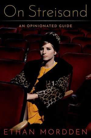 On Streisand: An Opinionated  Guide de Ethan Mordden