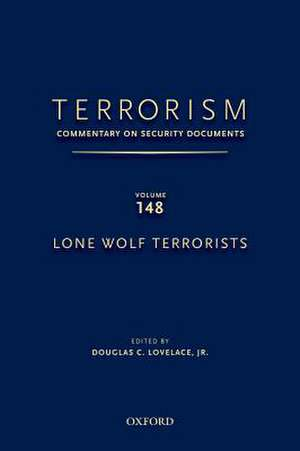 Terrorism: Commentary on Security Documents Volume 148: Lone Wolf Terrorists de Douglas C. Lovelace