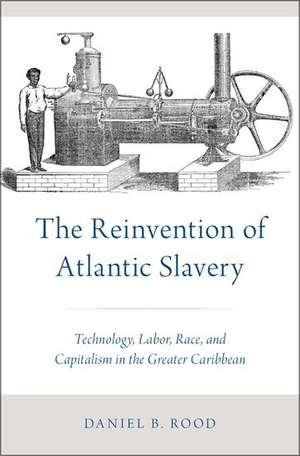 The Reinvention of Atlantic Slavery