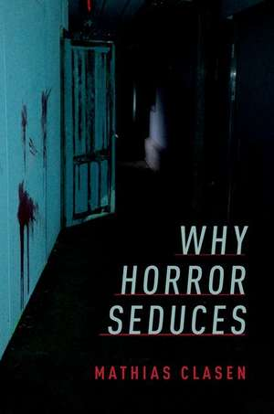 Why Horror Seduces