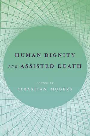 Human Dignity and Assisted Death de Sebastian Muders