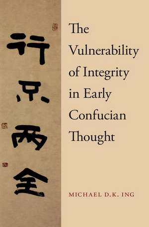 The Vulnerability of Integrity in Early Confucian Thought