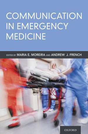 Communication in Emergency Medicine de Maria E. Moreira