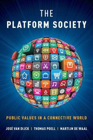 The Platform Society de José van Dijck