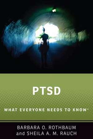 PTSD: What Everyone Needs to Know® de Barbara O. Rothbaum