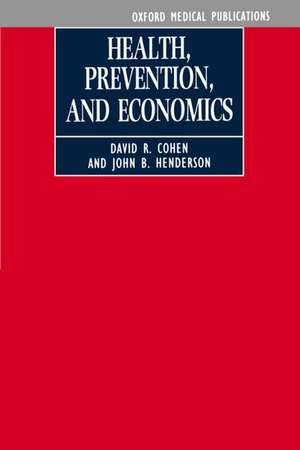 Health, Prevention and Economics de David R. Cohen