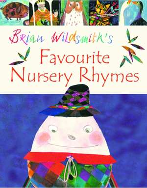 Wildsmith, B: Brian Wildsmith's Favourite Nursery Rhymes