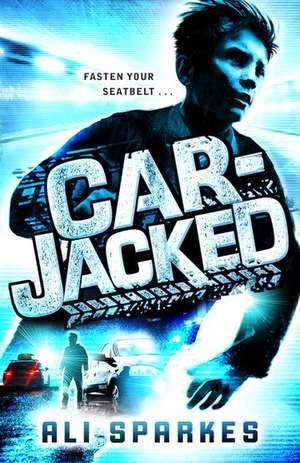 Car-Jacked de Ali Sparkes