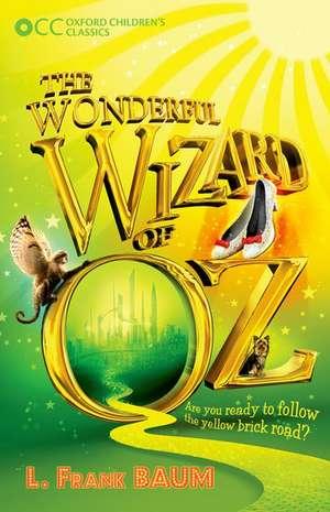 Oxford Children's Classics: The Wonderful Wizard of Oz de L. Frank Baum