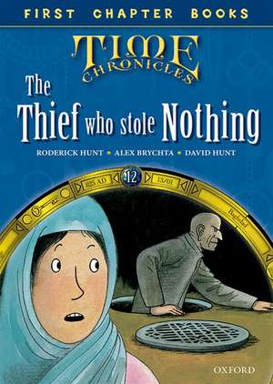 Read With Biff, Chip and Kipper: Level 12 First Chapter Books: The Thief Who Stole Nothing de Roderick Hunt