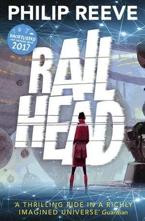 Railhead de Philip Reeve