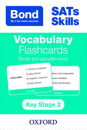 Bond SATs Skills: Vocabulary Flashcards: Similar and Opposite Words de Michellejoy Hughes
