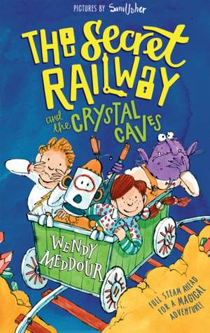 The Secret Railway and the Crystal Caves de Wendy Meddour