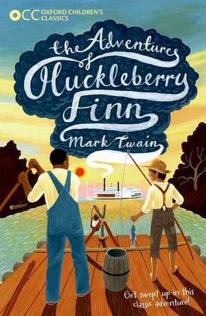 Oxford Children's Classics: The Adventures of Huckleberry Finn de Mark Twain
