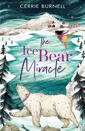 The Ice Bear Miracle de Cerrie Burnell