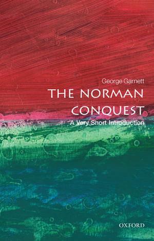 The Norman Conquest: A Very Short Introduction de George Garnett