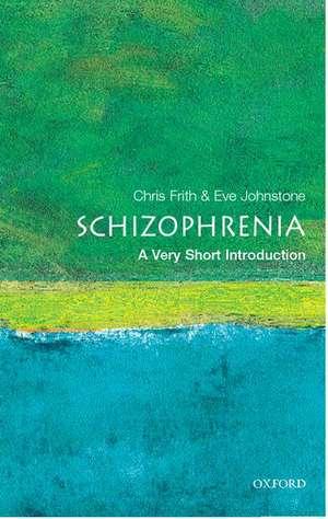 Schizophrenia: A Very Short Introduction de Chris Frith