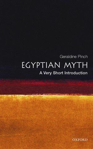 Egyptian Myth: A Very Short Introduction de Geraldine Pinch