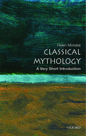 Classical Mythology: A Very Short Introduction de Helen Morales