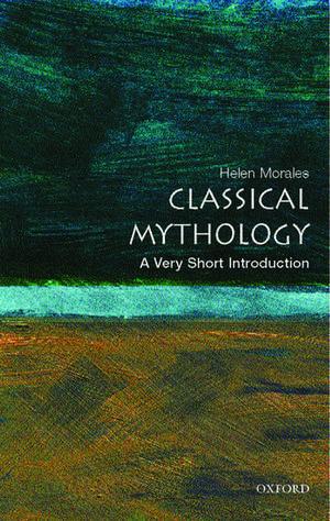 Classical Mythology: A Very Short Introduction de Helen Morales