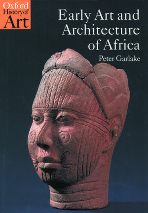 Early Art and Architecture of Africa imagine