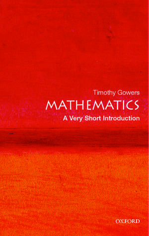 Mathematics: A Very Short Introduction de Timothy Gowers
