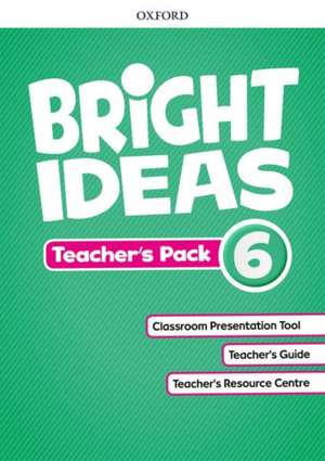 Bright Ideas: Level 6: Teacher's Pack: Inspire curiosity, inspire achievement.