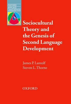 Sociocultural Theory and the Genesis of Second Language Development de James Lantolf