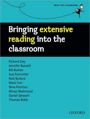 Bringing Extensive Reading Into the Classroom:  A Comprehensive Overview of Eap and How It Is Best Taught and Learnt in a Variety of Academic Contexts de Richard Day