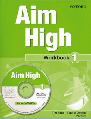 Aim High Level 1 Workbook & CD-ROM: A new secondary course which helps students become successful, independent language learners. de Tim Falla