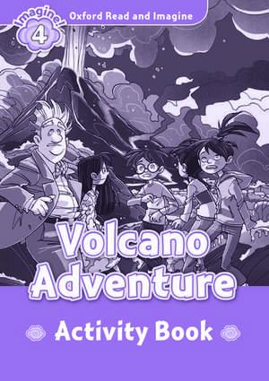 Oxford Read and Imagine: Level 4:: Volcano Adventure activity book de Paul Shipton