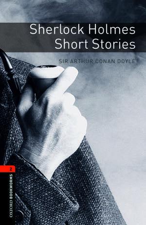 Oxford Bookworms Library: Level 2:: Sherlock Holmes Short Stories de Arthur Conan Doyle